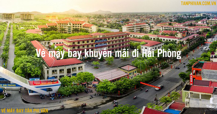 ve may bay khuyen mai di hai phong